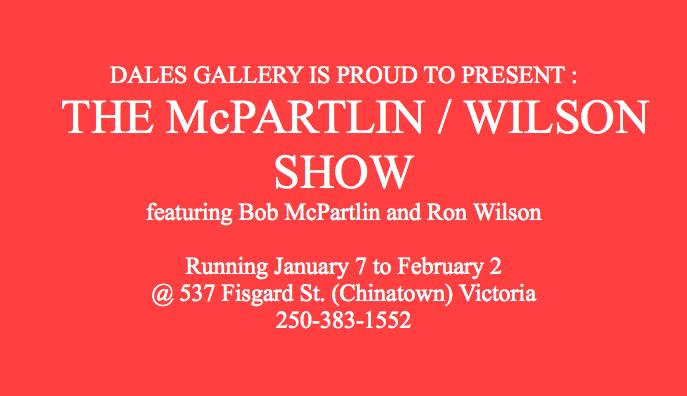 Bob McPartlin & Ron Wilson - THE MCPARTLIN / WILSON SHOW Jan 7 - Feb 2 2013