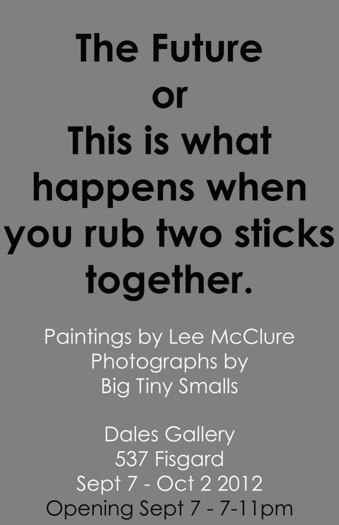 Big Tiny Smalls & Lee Mclure - THE FUTURE Sept 7 - Oct 2 2012
