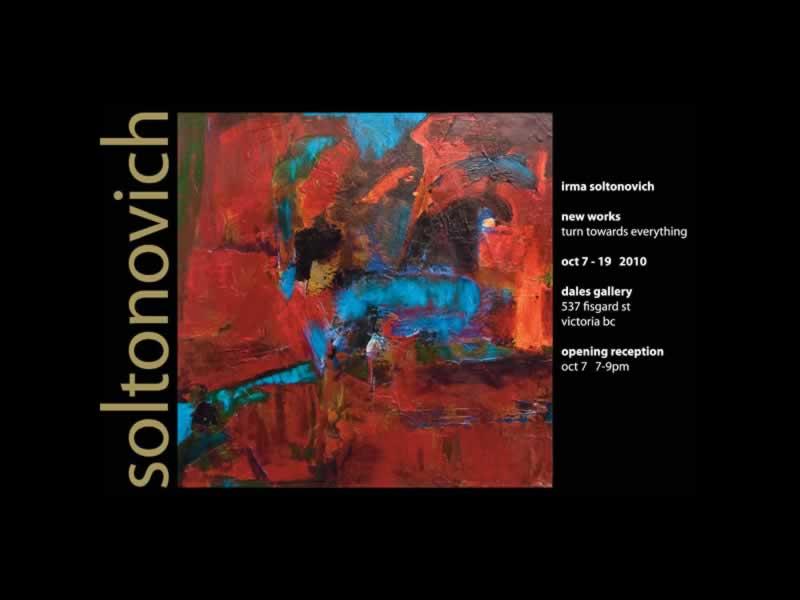 Irma Soltonovich - TURN TOWARD EVERYTHING Oct 7 - 19 2010
