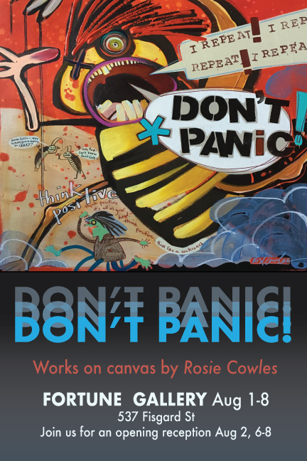 DON'T PANIC! Works on canvas by Rosie Cowles - August 1-8th