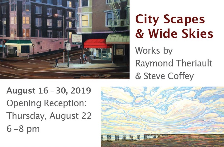 City Scapes & Wide Skiesworks by Raymond Theriault & Steve Coffey - AUGUST 16 - 30th