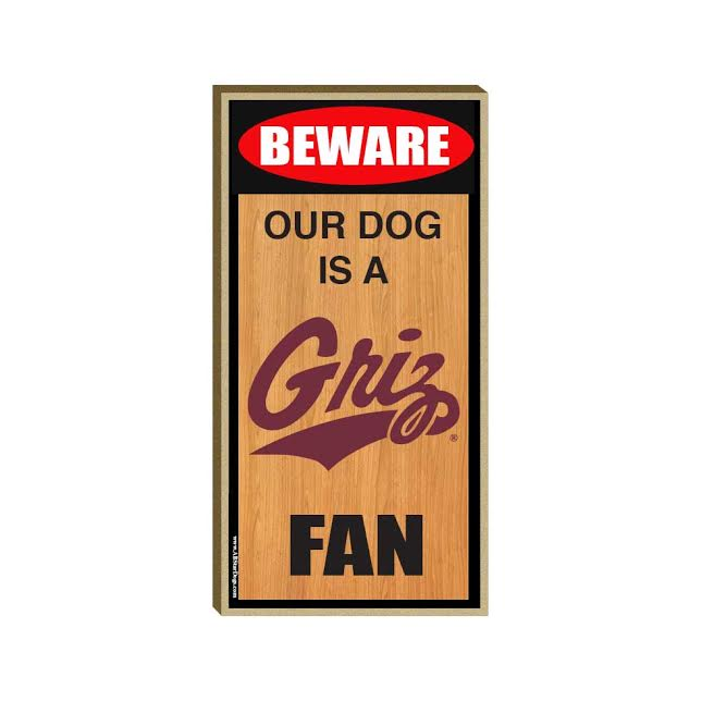 Warn everybody in the neighboorhood how much of a Griz fan your dog can be.