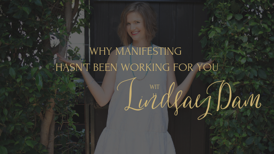 WHY MANIFESTING HASN'T BEEN WORKING FOR YOU..png