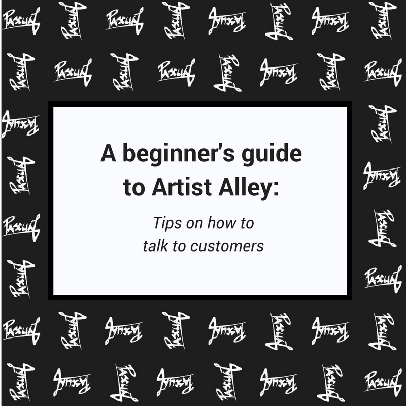 A beginner's guide to Artist Alley- Pascual Productions