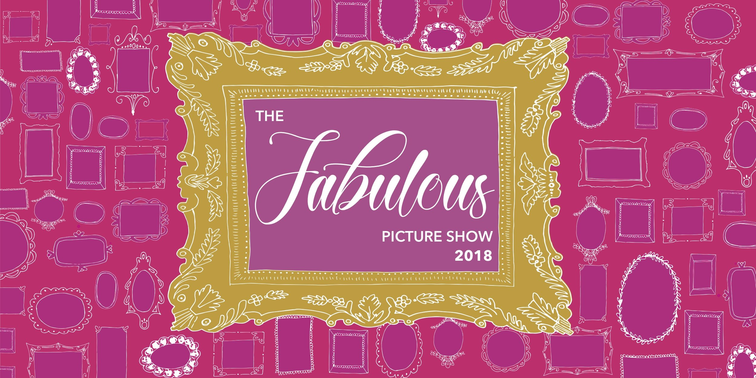 Click here for Fabulous Picture Show 2018!