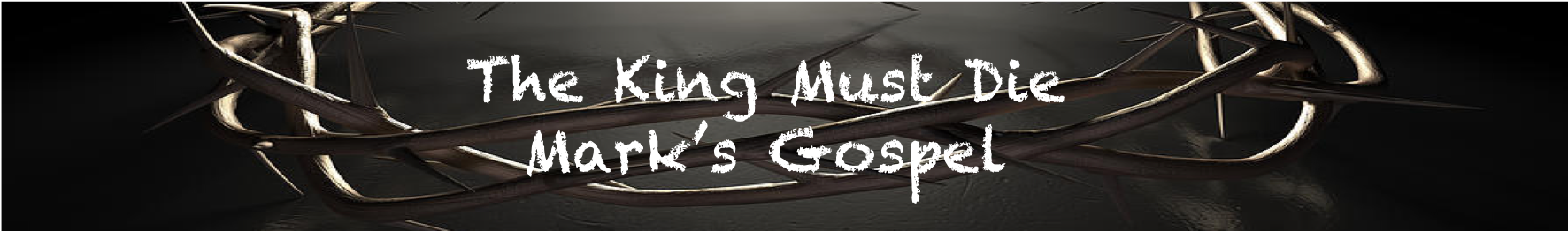 The King Must Die - Marks Gospel.png