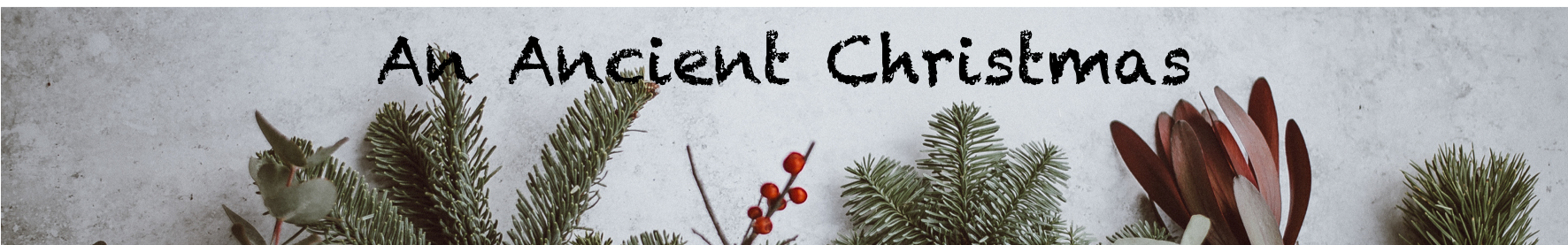 An Ancient Christmas Banner.png