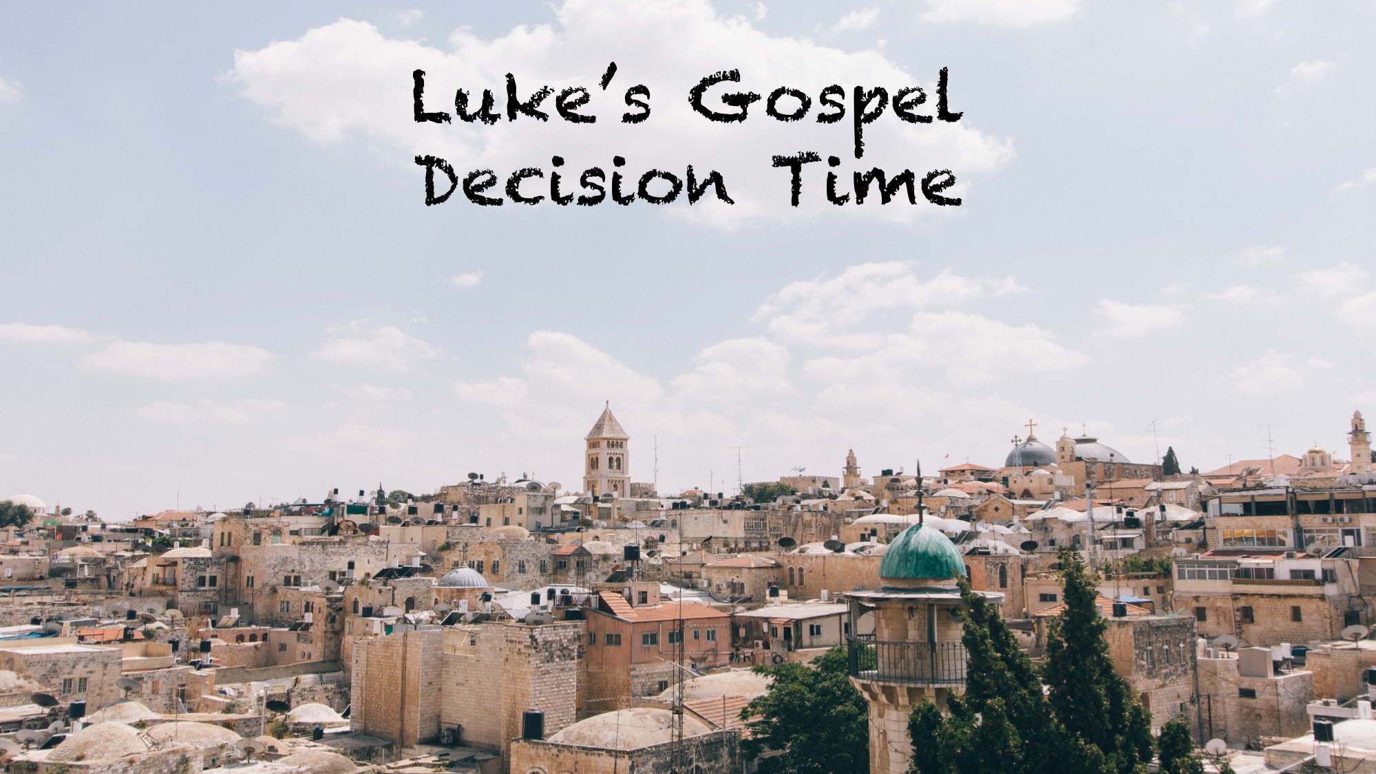 Lukes Gospel Decision Time.png