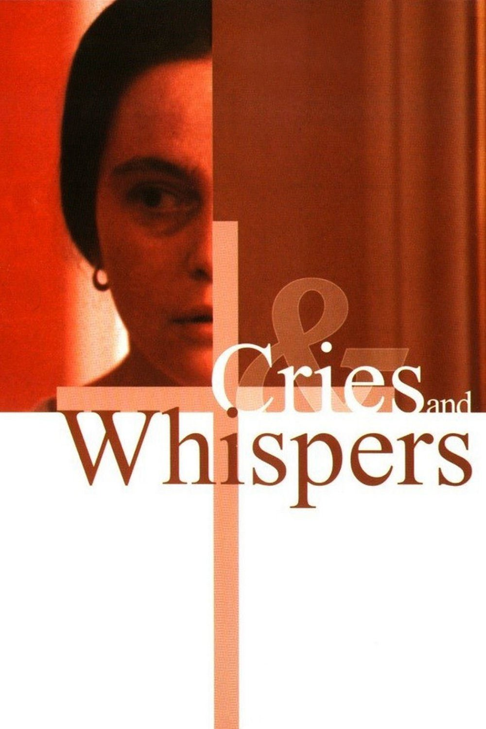 Cries and Whispers - Ingmar Bergman's 1972 movie is no less than a masterpiece and its description of the woman condition is brutaly contemporary.