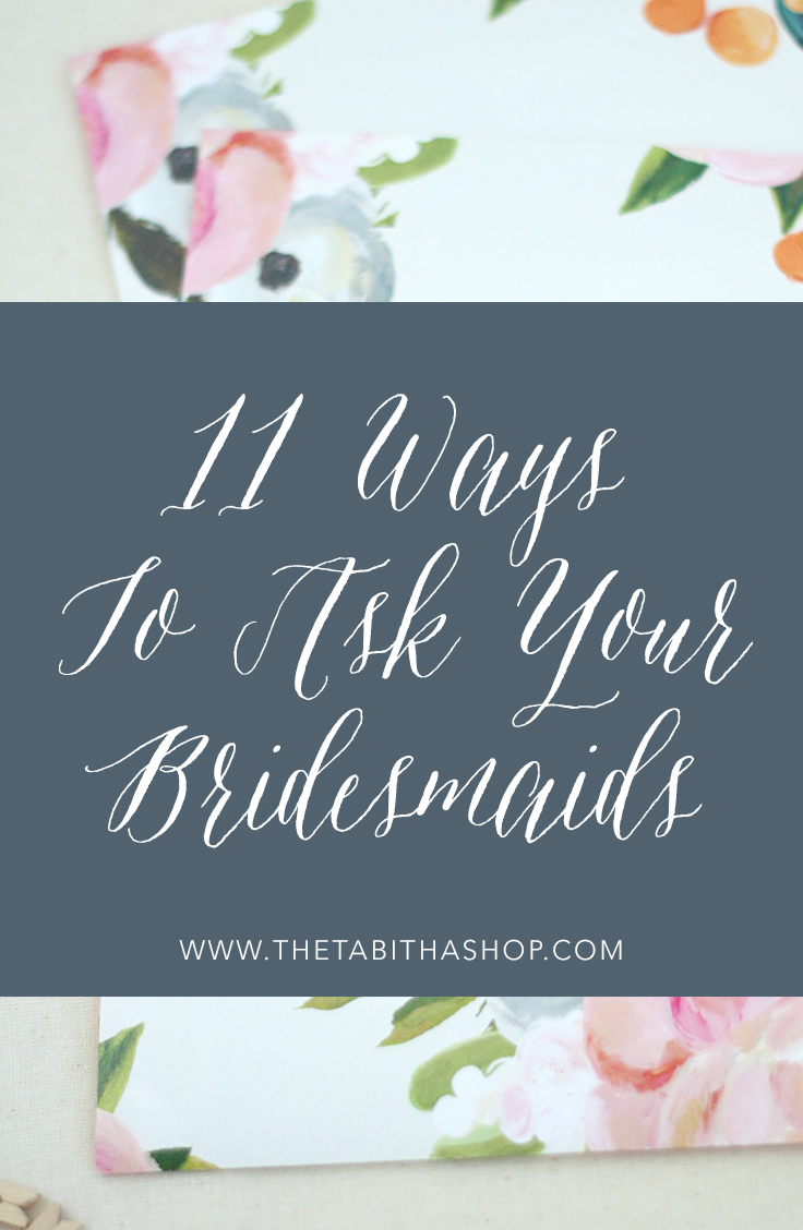 11 Ways To Ask Your Bridesmaids Tabitha Lace