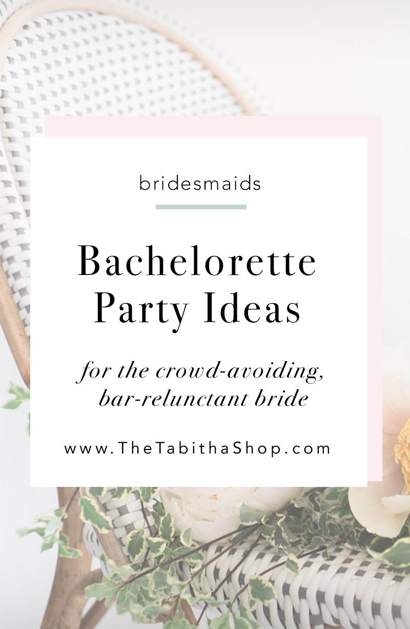 Bachelorette Party Ideas for the Crowd-Avoiding, Bar-Reluctant Bride