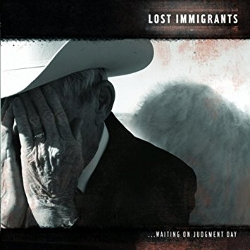 Waiting on Judgment Day - 2006The album that started it all. After winning the 2nd ever Shiner Rising Star competition in Dallas, Lost Immigrants were given a budget and a world-class producer and music icon, Ray Wylie Hubbard to make this landmark Americana staple.CLICK TO BUY
