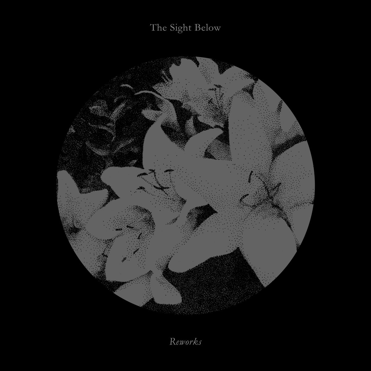 The Sight Below - Reworks   Year: 2016 Label: Black Knoll Editions Country: United States Format: Digital