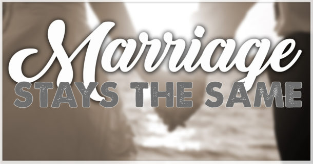Marriage-Stays-the-Same-Web-Ad-610x321.jpg