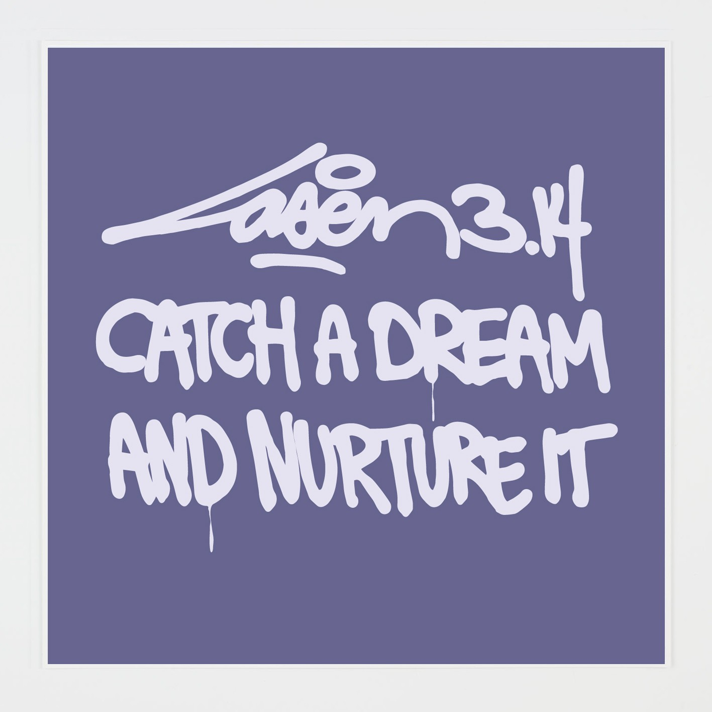 Catch A Dream And Nurture It - Laser 3.14, 2014