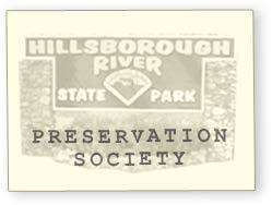 Hillsborough River State Park Preservation Society    Address: 15402 US 301 N Thonotosassa, FL 33592  Email: Contact@historyandnature.org  Telephone: 813-987-6771    Website      Facebook