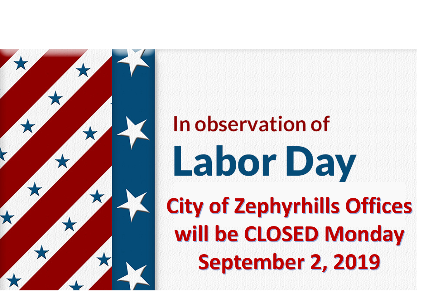 Zephyrhills Closed Labor Day.png