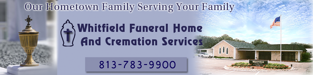 Whitfield Funeral Home and Cremation Services   Address: 5008 Gall Blvd Zephyrhills  Telephone: 813-783-9900   Website    Facebook