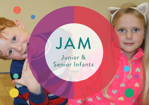 Jam stands for ... and is for kids Junior/Senior Infants.