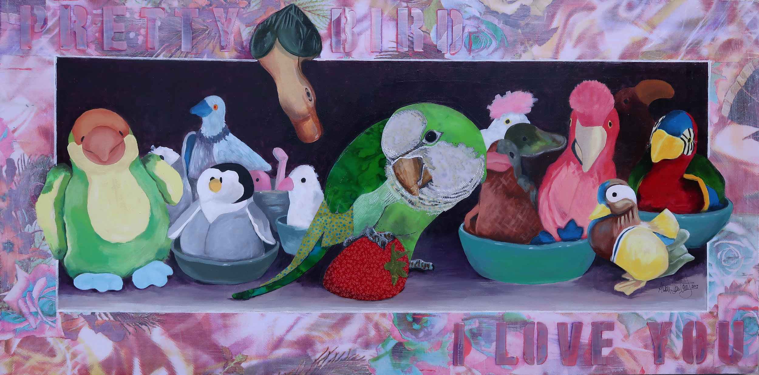 """Pretty Bird I love You - 24"""" x 12"""" - 2017Private Collection - Duncan, BCI was commissioned to make a piece for a graduation gift. The client wanted a compilation of all the daughter's bird friends, which included all her beanie baby stuffed animals from when she was growing up plus her real bird, Chico. It was too complicated to make as a complete fabric piece, so I used a combination of acrylic paint and fabric. Chico and the border are made from fabric. I added the words that he said, """"Pretty bird"""