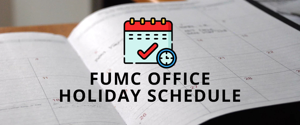 FUMC OFFICE HOLIDAY SCHEDULE - No Button.jpg
