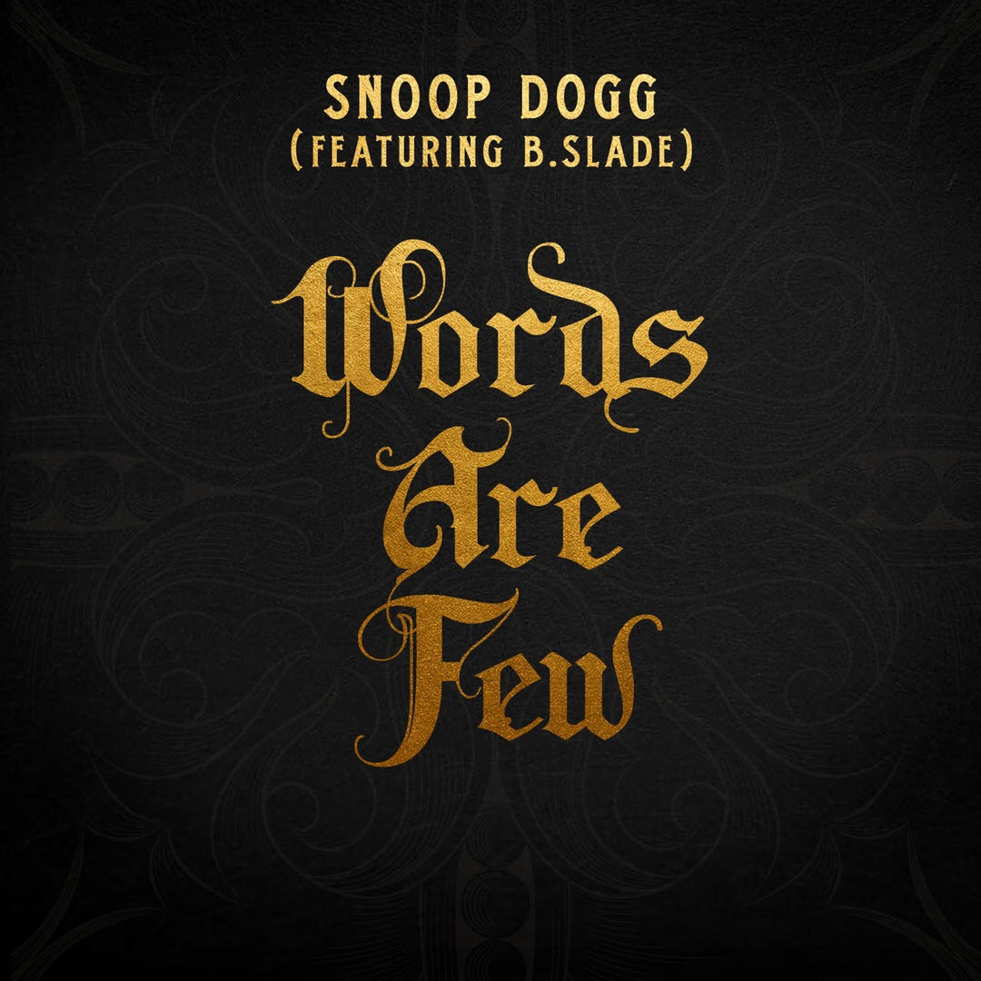 "Snoop Dogg f B Slade ""Words Are Few"""