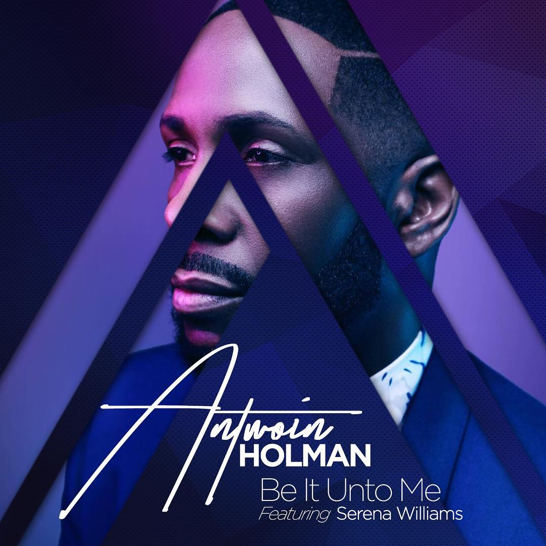 Antwoin Holman - Be It Unto Me