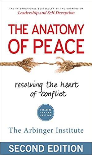 The Anatomy of Peace - The Arbinger Institute