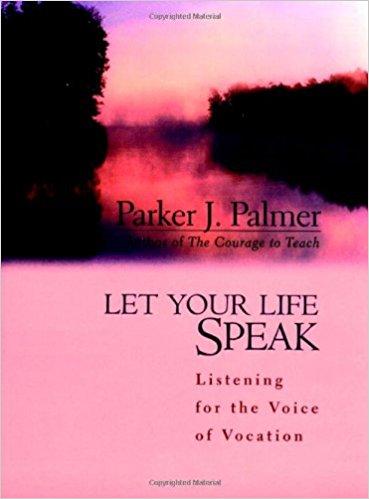 Let Your Life Speak - Parker Palmer
