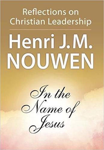 In the Name of Jesus - Henri Nouwen