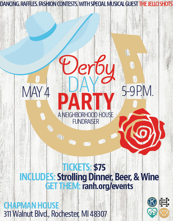 We are getting so excited for this fun filled event! Come out and join us on May 4th at the  Chapman House  from 5:00pm-9:00pm for a strolling dinner and live music by the Jello Shots. Don't forget to wear your finest derby day hat or bow tie!  Thank you  Kiwanis Club of Rochester ,  Rochester Rotary  and the Chapman House for hosting this fundraiser to support the Neighborhood House.