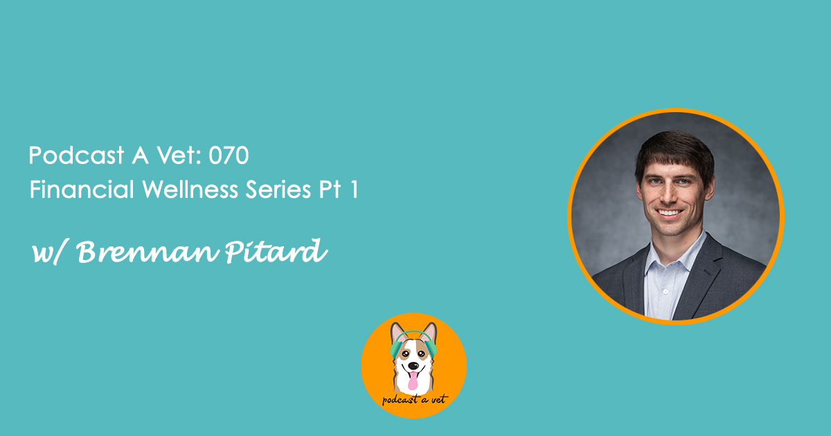 Podcast a Vet 070 Part One with Brennan Pitard