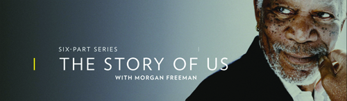 Morgan Freeman travels the globe in search of an answer to one fundamental question for humanity: what are the common forces that bind us together?