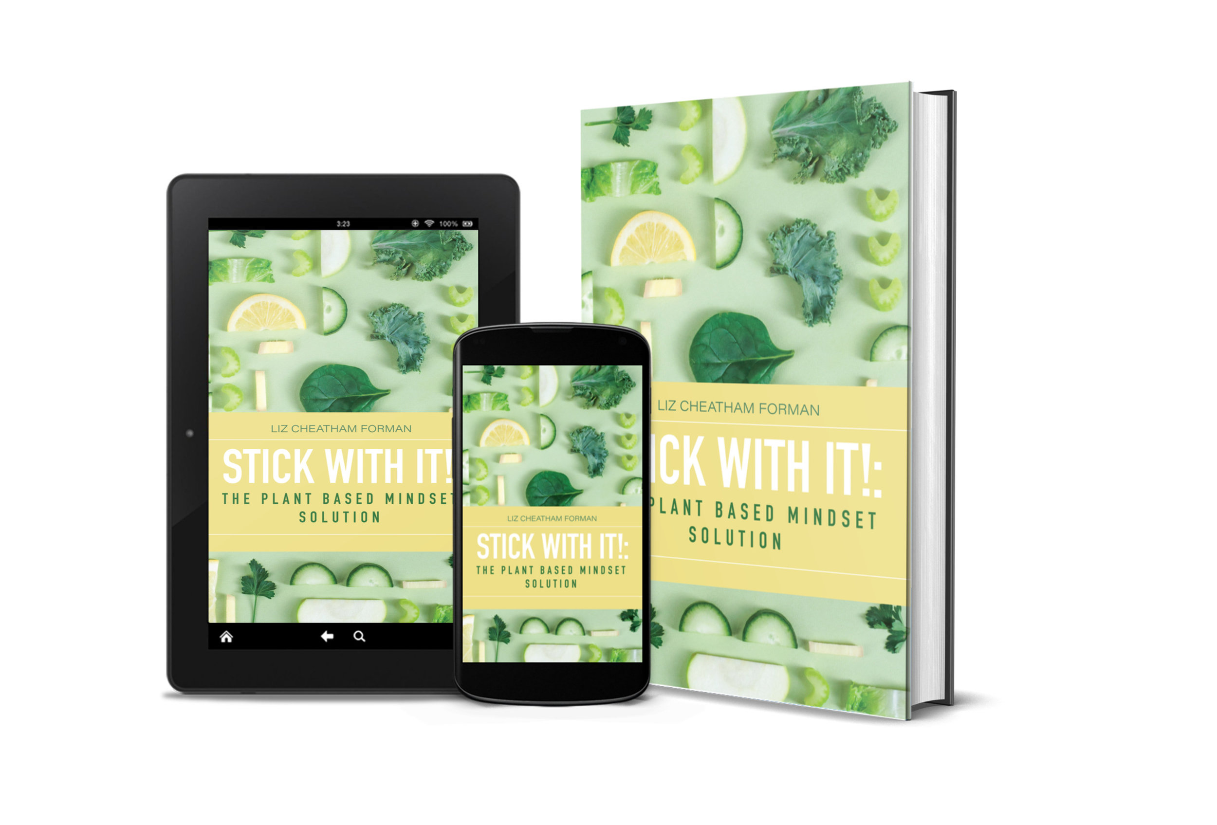 New Release: Stick With It - In Stick With It: The Plant Based Mindset Solution, Liz will show you exactly how to pick the right plant-based approach for you, how to navigate the plant-based world with confidence and to not quit on yourself when it gets difficult. Go from confused to confident in no time!