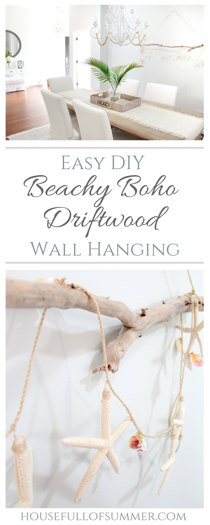 Easy DIY Beachy Boho Driftwood Wall Hanging | House Full of Summer blog, wall ideas, coastal decor, natural coatal style, starfish garland ideas, dining room decor, white slipcovered chairs, natural burlap table runner, white chandelier, beaded chandelier diy, sun tunnels, sky tubes, sky lights, foyer, fleur de sel sherwin williams, coastal paint colors
