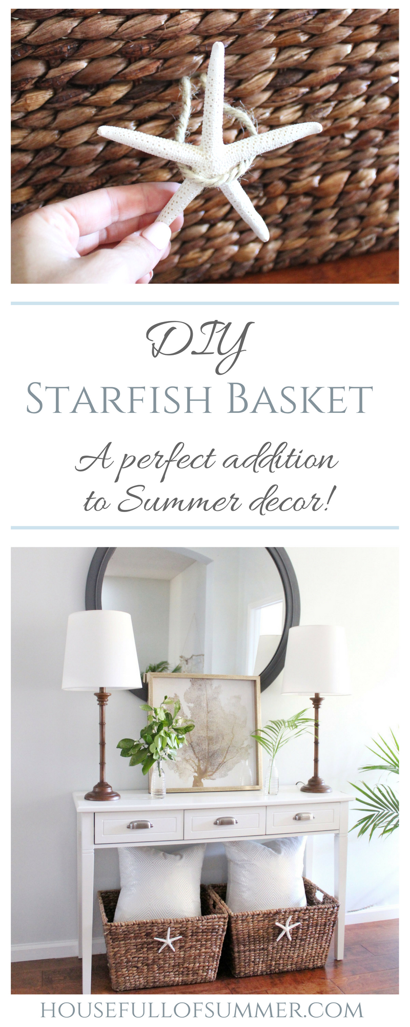 DIY Starfish Basket - A Perfect Addition to Summer Decor! | House Full of Summer blog, Coastal Home & Lifestyle, easy summer decor ideas, coastal decor, cheap decorating on a budget, Florida home decor ideas, foyer decor, tropical decor, chinoiserie chic, bamboo lamps #housefullofsummer #coastaldecor