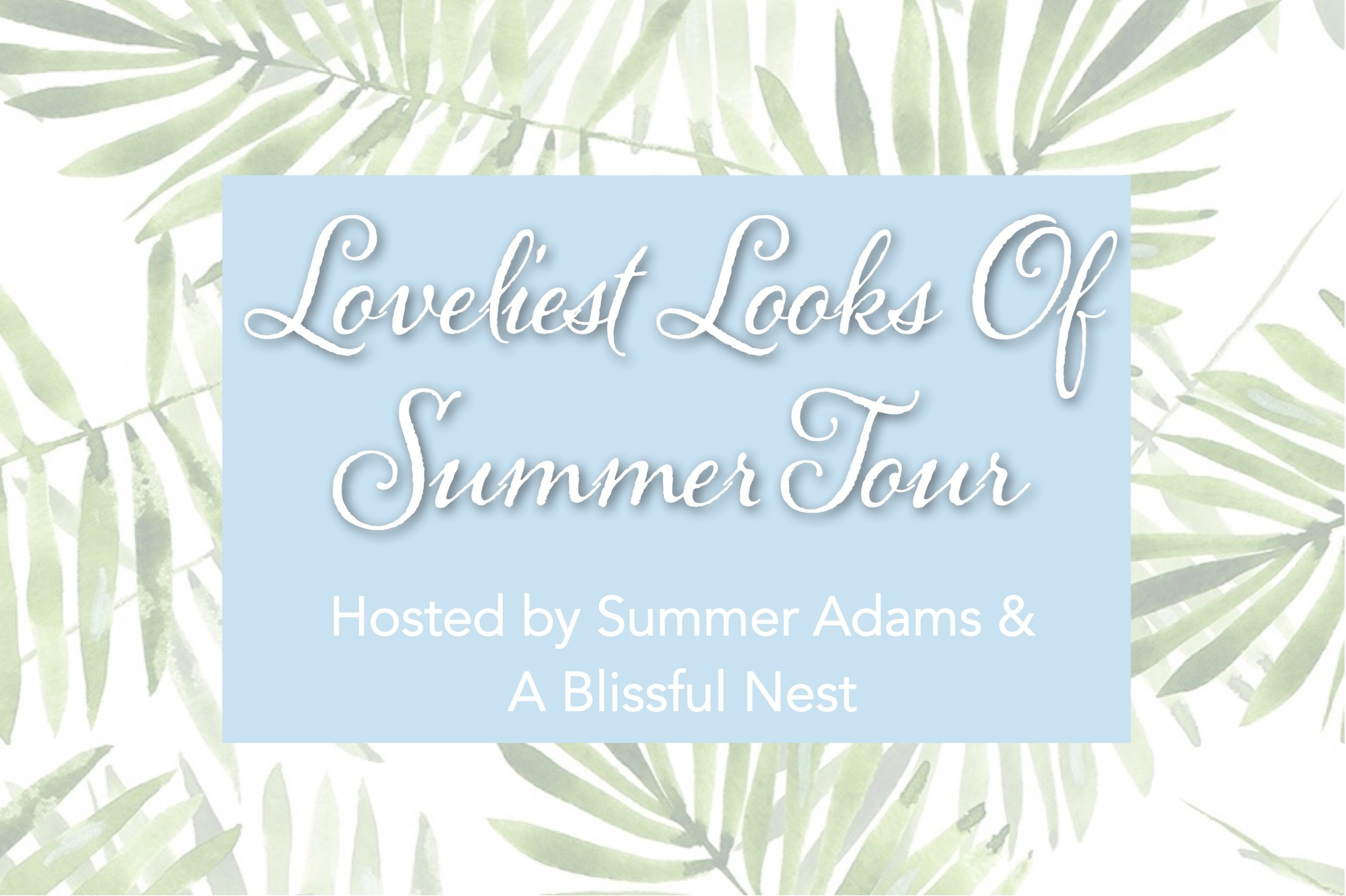Loveliest Looks of Summer Tour - decor and fashion blog hop