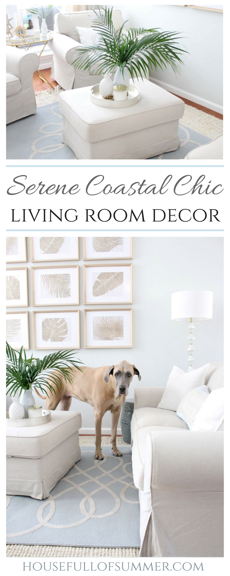Serene Coastal Chic Living Room Decor | House Full of Summer coastal home interior, Palm Beach chic style, elegant coastal living room ideas, blue and beige interior, slipcovered furniture, palm fronds, Florida home style, tropical decor, layered rugs, natural rug