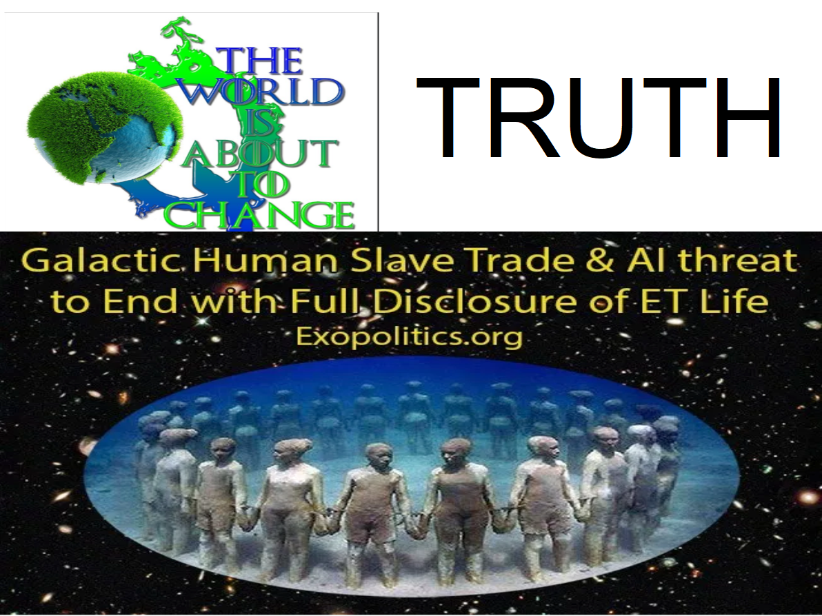 Galactic Human Slave Trade & AI threat to End with Full Disclosure of ET Life -