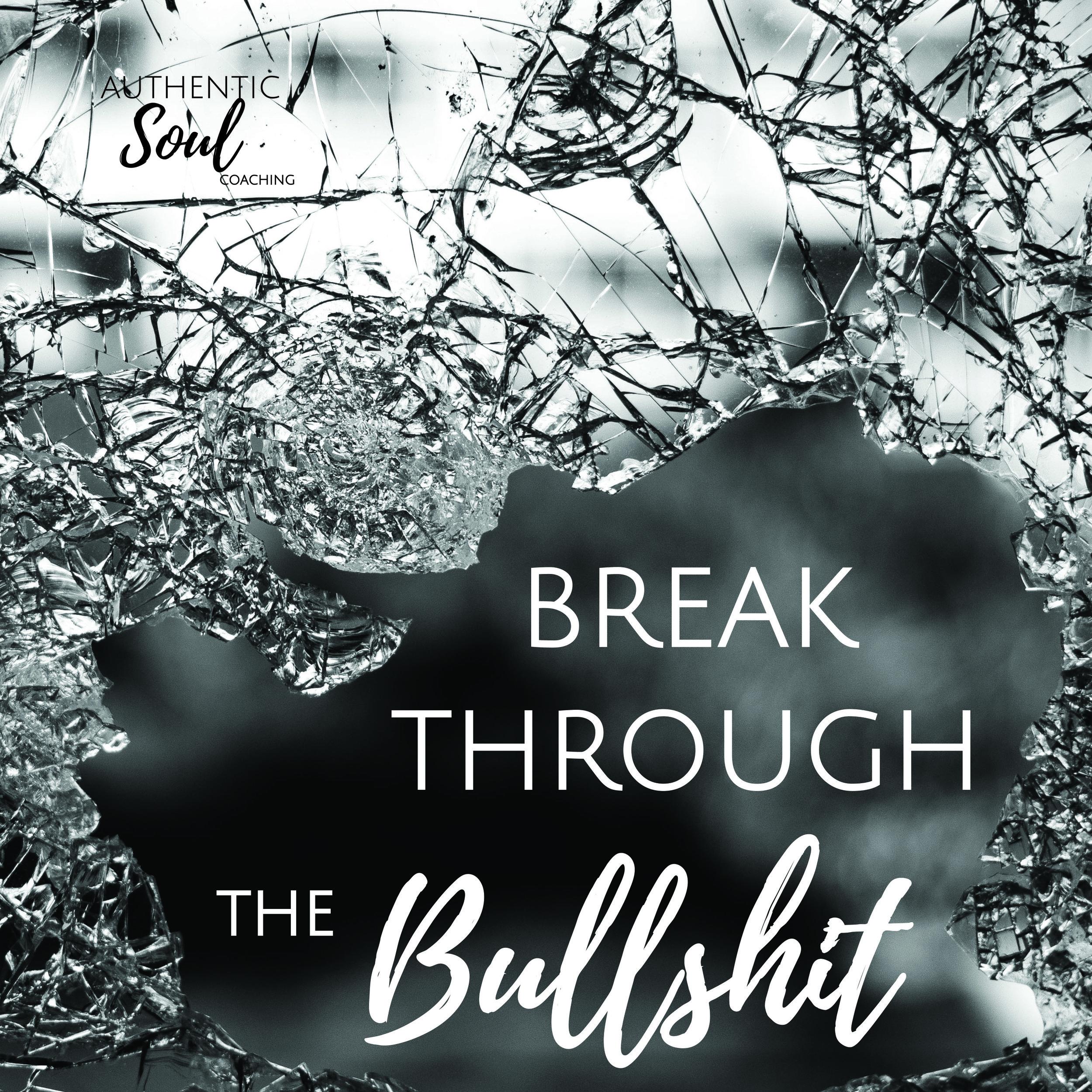 Break Through the Bullshit.jpg