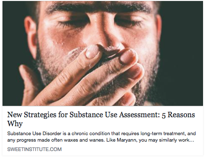 SWEET Institute- New Strategies for Substance Use Assessment: 5 Reasons Why