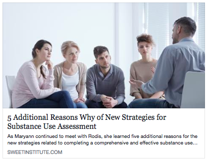 SWEET Institute- 5 Additional Reasons Why of New Strategies for Substance Use Assessment