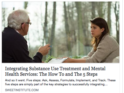 SWEET Institute- Integrating Substance Use Treatment and Mental Health Services: The How To and The 5 Steps