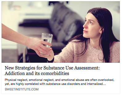 SWEET Institute- New Strategies for Substance Use Assessment: Addiction and its comorbidities