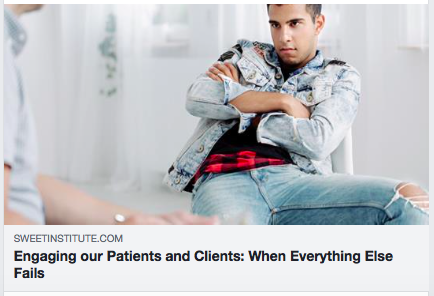 Engaging our Patients and Clients: When Everything Else Fails