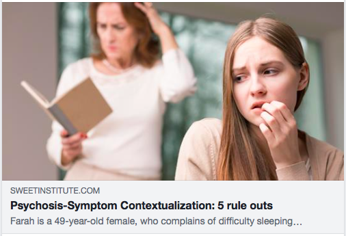 Psychosis-Symptom Contextualization: 5 rule outs