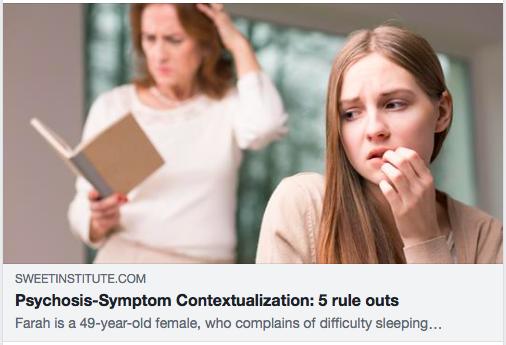 Psychosis-Symptom Contextualization: 5 rule outs