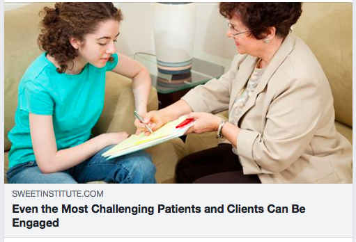 Even The Most Challenging Patients And Clients Can Be Engaged