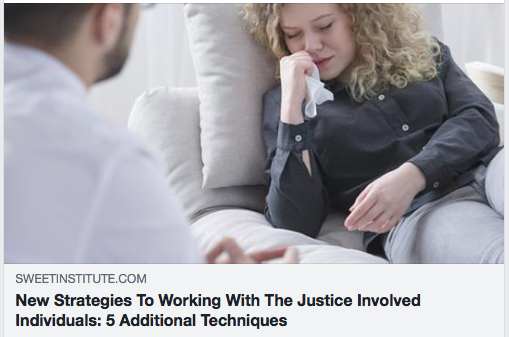 New Strategies To Working With The Justice Involved Individuals: 5 Additional Techniques