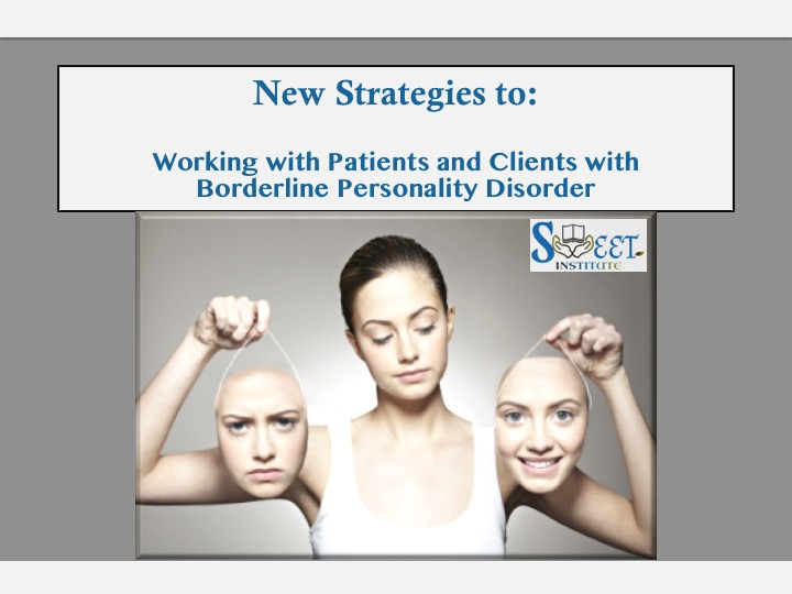 New Strategies to Working with Patients with Borderline Personality Disorder